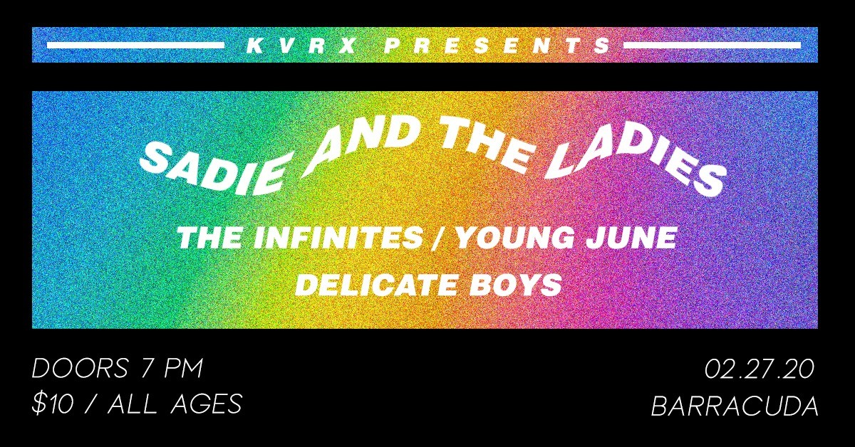 Sadie & The Ladies / The Infinites / Young June / Delicate Boys at Barracuda
